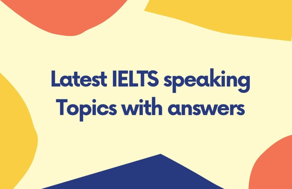 IELTS speaking topics with answers